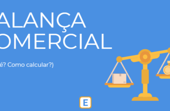 BALANÇA COMERCIAL BRASILEIRA – O QUE É E COMO CALCULAR?