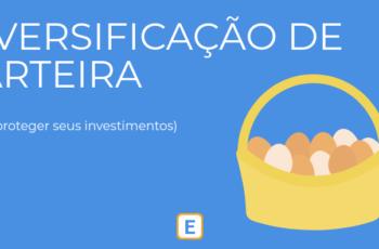 DIVERSIFICAÇÃO DE CARTEIRA – INVESTIMENTOS EM AÇÕES.