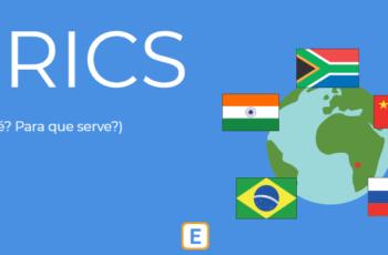 BRICS – O QUE É? PARA QUE SERVE? QUAIS PAÍSES FAZEM PARTE?