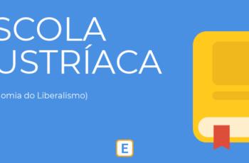 ESCOLA AUSTRÍACA – A ECONOMIA DO LIBERALISMO.