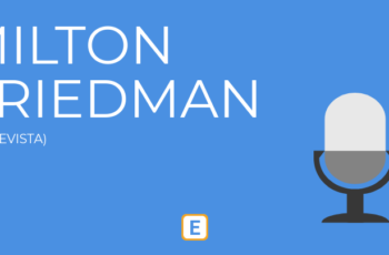 ENTREVISTA – MILTON FRIEDMAN.