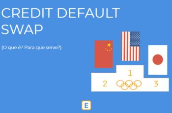 CREDIT DEFAULT SWAPS (CDS BRASIL) – O QUE É? PARA QUE SERVE?