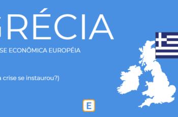 GRÉCIA E A CRISE ECONÔMICA EUROPÉIA.