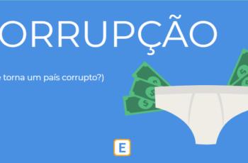 CORRUPÇÃO –  O QUE TORNA UM PAÍS CORRUPTO?