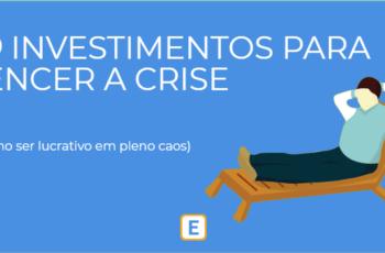 CINCO INVESTIMENTOS PARA VENCER A CRISE.