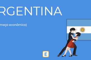 ARGENTINA – O RECOMEÇO ECONÔMICO.
