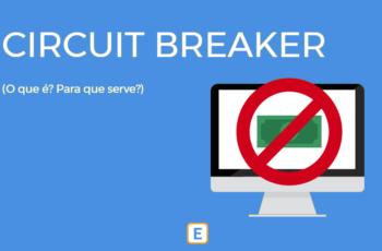 CIRCUIT BREAKER – O QUE É? PARA QUE SERVE?
