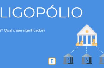OLIGOPÓLIO – O QUE É? QUAL SEU SIGNIFICADO?