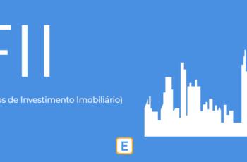 FII – FUNDOS DE INVESTIMENTO IMOBILIÁRIO.