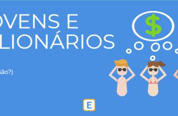 JOVENS E BILIONÁRIOS.