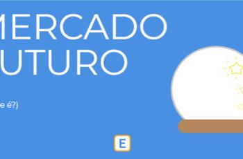MERCADO FUTURO – O QUE É?